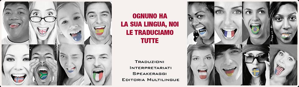 Ognuno ha la sua lingua, noi le traduciamo tutte